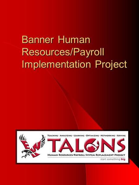 Banner Human Resources/Payroll Implementation Project.