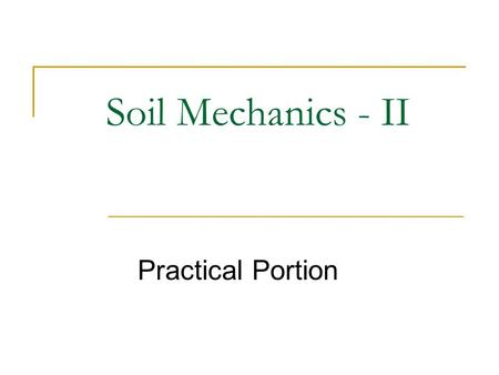 Soil Mechanics - II Practical Portion.
