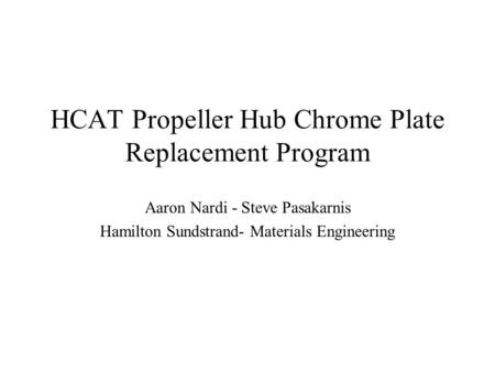 HCAT Propeller Hub Chrome Plate Replacement Program