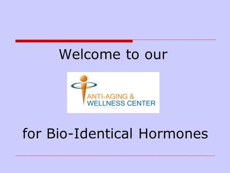 for Bio-Identical Hormones