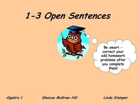 Be smart -correct your odd homework problems after you complete them!