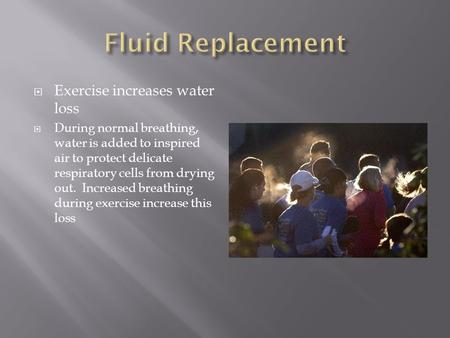Fluid Replacement Exercise increases water loss