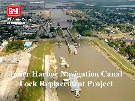 Inner Harbor Navigation Canal Lock Replacement Project.