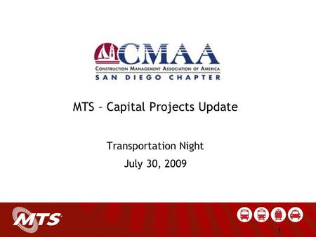 MTS – Capital Projects Update Transportation Night July 30, 2009 1.