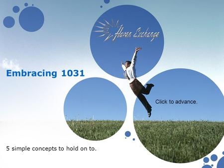 Embracing 1031 5 simple concepts to hold on to. Click to advance.
