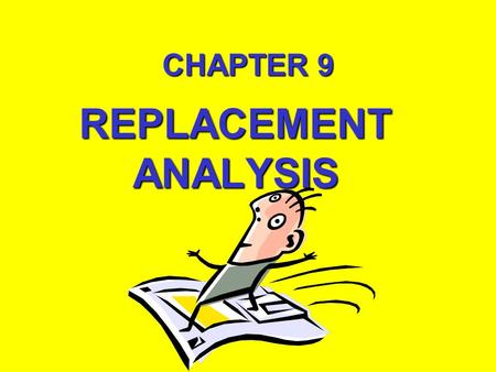 CHAPTER 9 REPLACEMENT ANALYSIS.