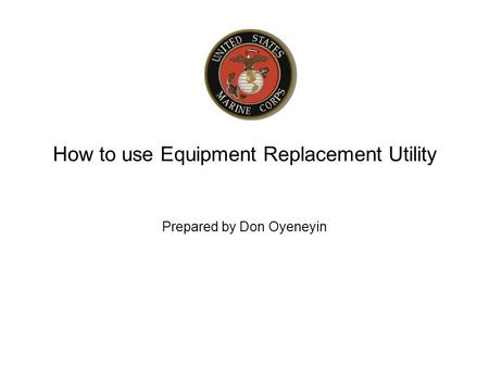 How to use Equipment Replacement Utility