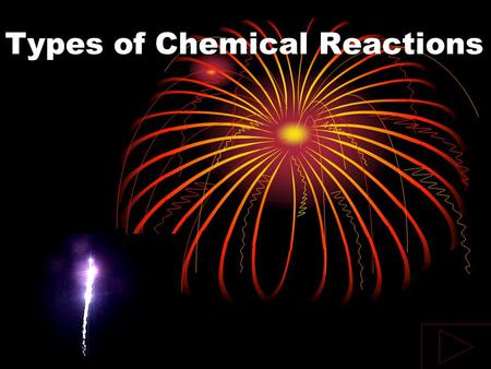 Types of Chemical Reactions This is not an exhaustive list of reactions, but for this chapter, we will focus on the following reactions Synthesis (combination)