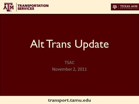 Transport.tamu.edu Alt Trans Update TSAC November 2, 2011.