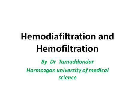 Hemodiafiltration and Hemofiltration