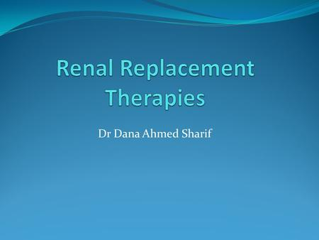 Renal Replacement Therapies