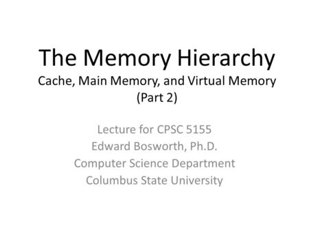 The Memory Hierarchy Cache, Main Memory, and Virtual Memory (Part 2)