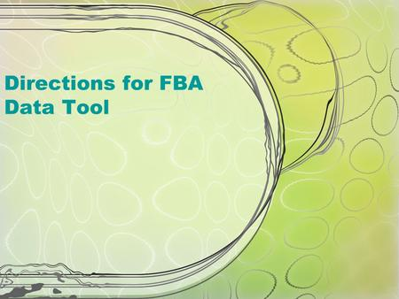Directions for FBA Data Tool. Downloads-  You will enter your students data in this tool.