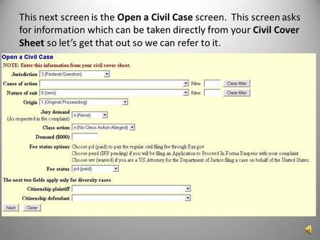 This next screen is the Open a Civil Case screen. This screen asks for information which can be taken directly from your Civil Cover Sheet so lets get.