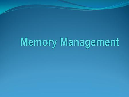 Basic Memory Management Monoprogramming Protection Swapping Overlaying OS space User space.