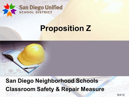 Proposition Z San Diego Neighborhood Schools Classroom Safety & Repair Measure 9/4/12.