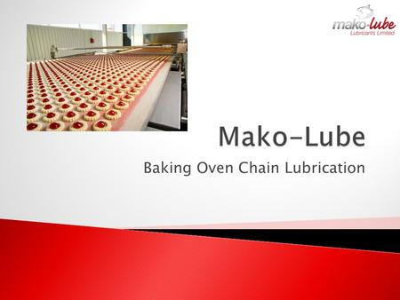 Baking Oven Chain <strong>Lubrication</strong>. Bakeries produce thousands of loaves, buns, pitas, pies per day. HOT Issues High Temperatures Clean Conditions Washdown.