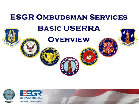 Page ESGR Ombudsman Services Basic USERRA Overview.