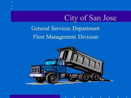 City of San Jose General Services Department Fleet Management Division.