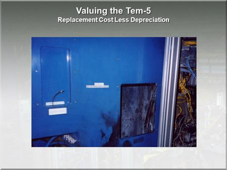 Valuing the Tem-5 Replacement Cost Less Depreciation.