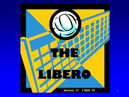 THE LIBERO Version 11 7 NOV 07.