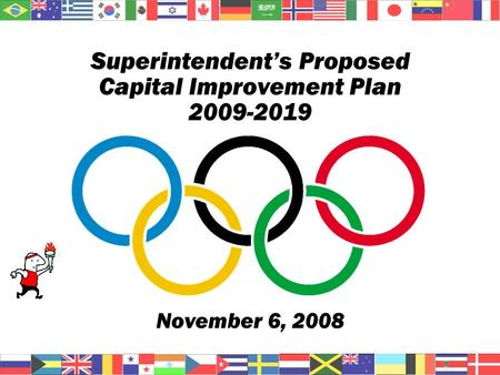 Superintendents Proposed Capital Improvement Plan 2009-2019 November 6, 2008.