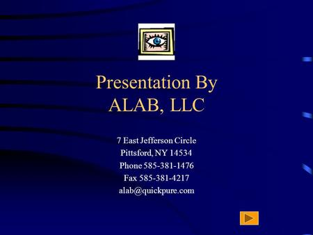Presentation By ALAB, LLC 7 East Jefferson Circle Pittsford, NY 14534 Phone 585-381-1476 Fax 585-381-4217
