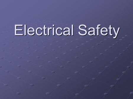 Electrical Safety. Why is it so important to work safely with or near electricity? The electrical current in regular businesses and homes has enough power.
