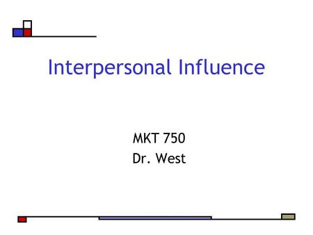 Interpersonal Influence MKT 750 Dr. West. Agenda Multi-Step Flow Model Role of gatekeepers and opinion leaders Understanding how WOM works and managing.