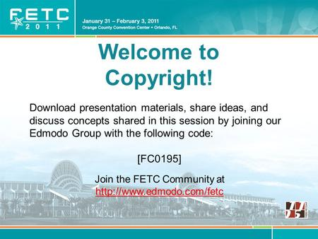 Welcome to Copyright! Download presentation materials, share ideas, and discuss concepts shared in this session by joining our Edmodo Group with the following.