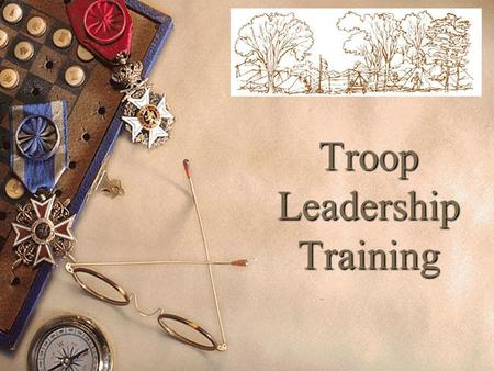 Troop Leadership Training. Training boy leaders to run their troop is the Scoutmaster's most important job. Train Scouts to do a job, then let them do.