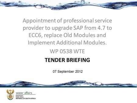 Appointment of professional service provider to upgrade SAP from 4.7 to ECC6, replace Old Modules and Implement Additional Modules. WP 0538 WTE TENDER.