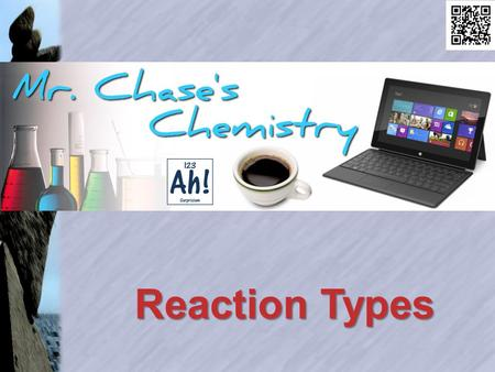 Reaction Types. Synthesis Synthesis reactions involve 2 or more reactants combining to form a more complex product.