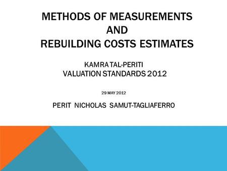 METHODS OF MEASUREMENTS AND REBUILDING COSTS ESTIMATES