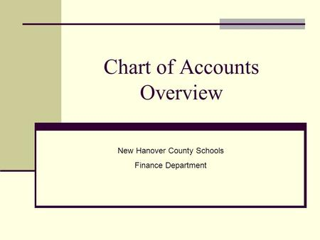 Chart of Accounts Overview New Hanover County Schools Finance Department.