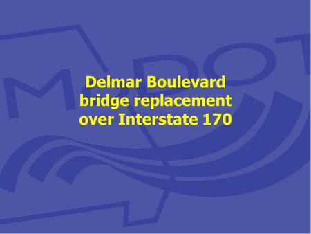 Delmar Boulevard bridge replacement over Interstate 170.