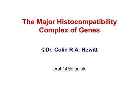 The Major Histocompatibility Complex of Genes