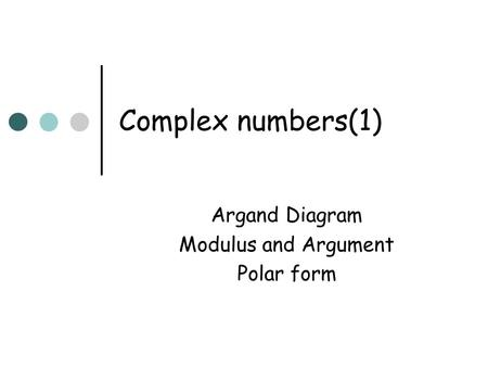 Argand Diagram Modulus and Argument Polar form
