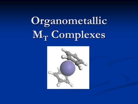 Organometallic MT Complexes