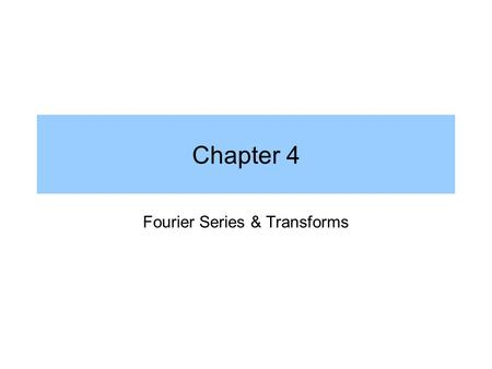 Fourier Series & Transforms