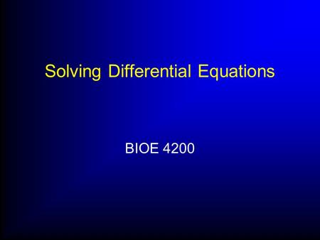 Solving Differential Equations BIOE 4200. Solving Differential Equations Ex. Shock absorber with rigid massless tire Start with no input r(t)=0, assume.