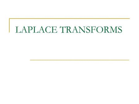LAPLACE TRANSFORMS.