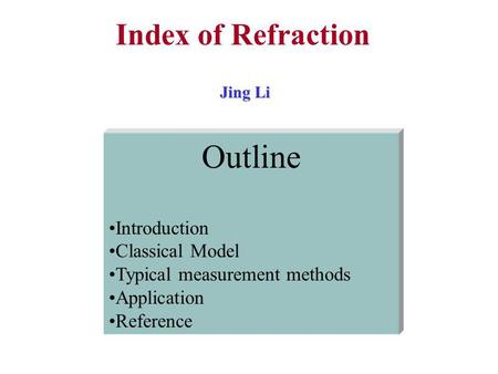 Outline Index of Refraction Introduction Classical Model