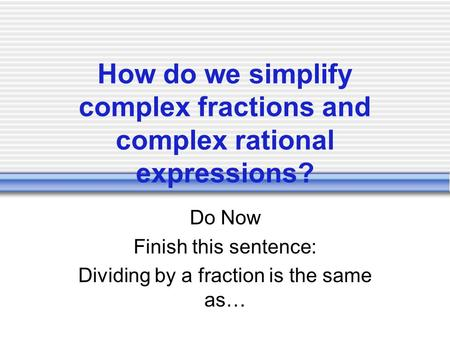 How do we simplify complex fractions and complex rational expressions?