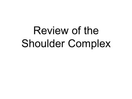 Review of the Shoulder Complex. List the planes in which each of the following shoulder girdle movements occur. a.Adduction Transverse plane b.Abduction.