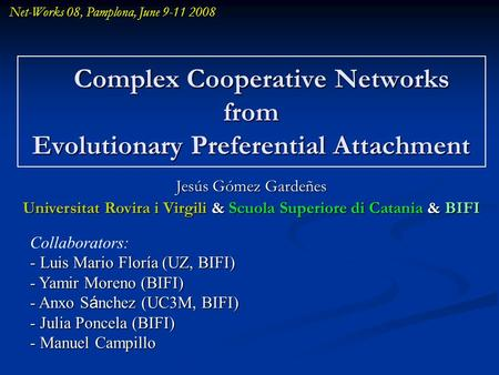 Complex Cooperative Networks from Evolutionary Preferential Attachment Complex Cooperative Networks from Evolutionary Preferential Attachment Jesús Gómez.