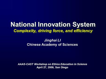 National Innovation System Complexity, driving force, and efficiency National Innovation System Complexity, driving force, and efficiency Jinghai LI Chinese.