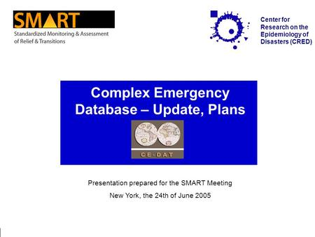 New York / 24.06.2005 Complex Emergency Database Page 1 Center for Research on the Epidemiology of Disasters (CRED) Complex Emergency Database – Update,