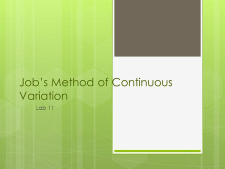 Jobs Method of Continuous Variation Lab 11. Outline Purpose Coordination Complexes Reaction Determining n Graph of Abs vs. Mole Fraction of SCN - Procedure.