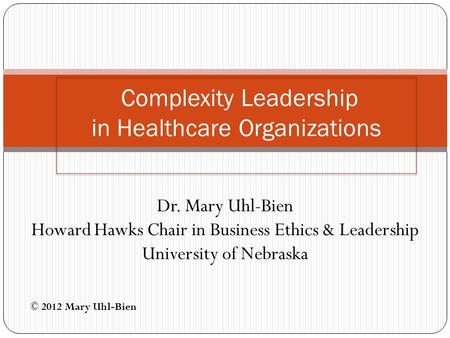 Complexity Leadership in Healthcare Organizations